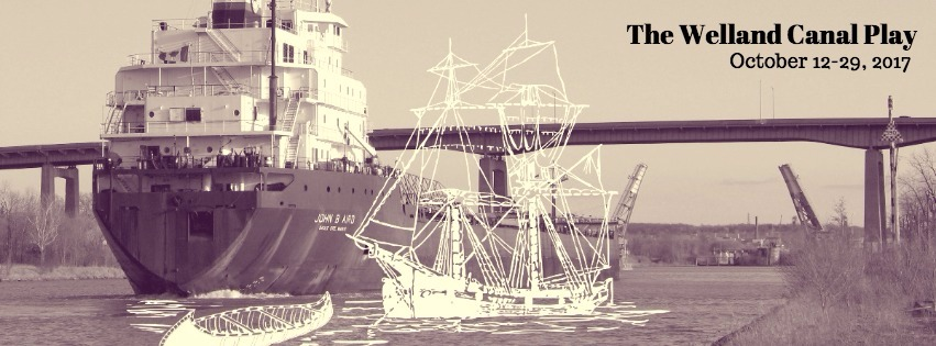 Essential Collective Theatre presents: The Welland Canal Play