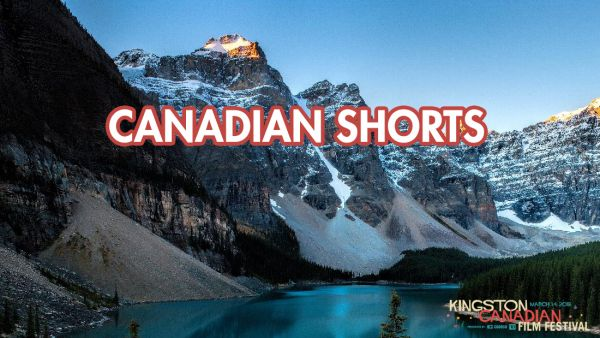 Canadian Shorts: Here and Now and Then