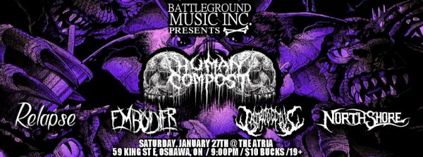 Human Compost W/ Latrodectus, North Shore, Embodier & Relapse.
