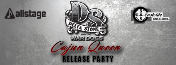 Allstage Presents Delta Stone & The Wardogs 'Cajun Queen' Release