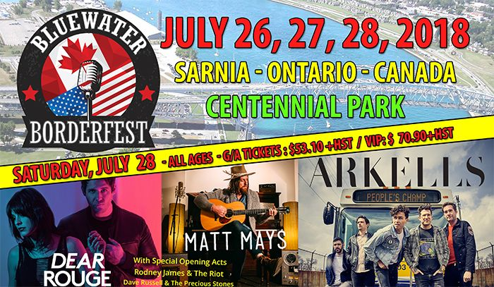 Bluewater BorderFest Music Festival - Saturday, July 28th - Arkells, Matt Mays, Dear Rouge, Rodney James & The Riot and Dave Russell & The Precious Stones