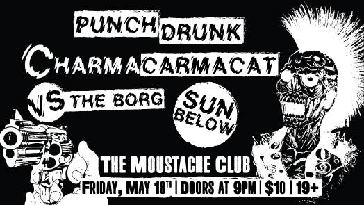 Punch Drunk w/ Charmacarmacat Live at The Moustache Club