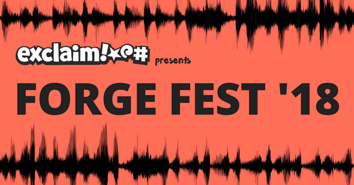 Exclaim! presents Forge Fest 2018