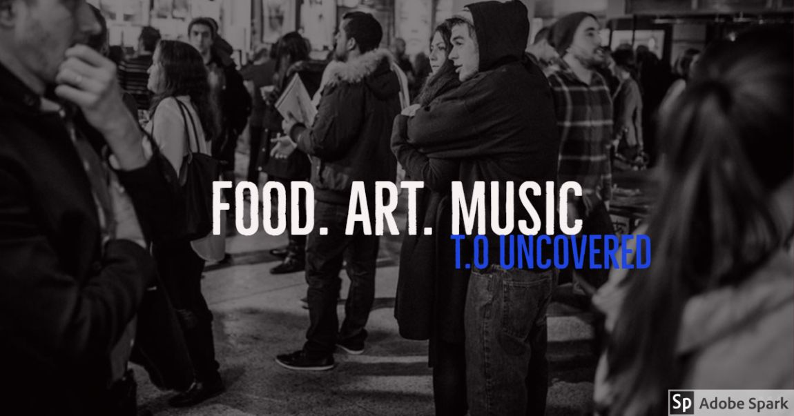 T.O Uncovered FOOD. ART. MUSIC festival at Revival