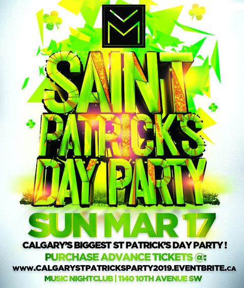 CALGARY ST PATRICK'S PARTY 2019 @ MUSIC NIGHTCLUB | OFFICIAL MEGA PARTY!