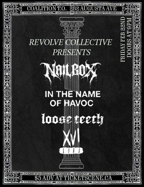 Revolve Collective Presents: Friday Feb 22nd @ Coalition T.O. - Nailbox, In the Name of Havoc, Loose Teeth,  XVI Loko