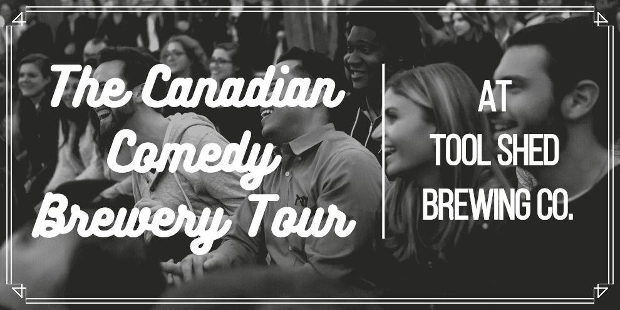 The Canadian Comedy Brewery Tour @ Tool Shed Brewing Co.