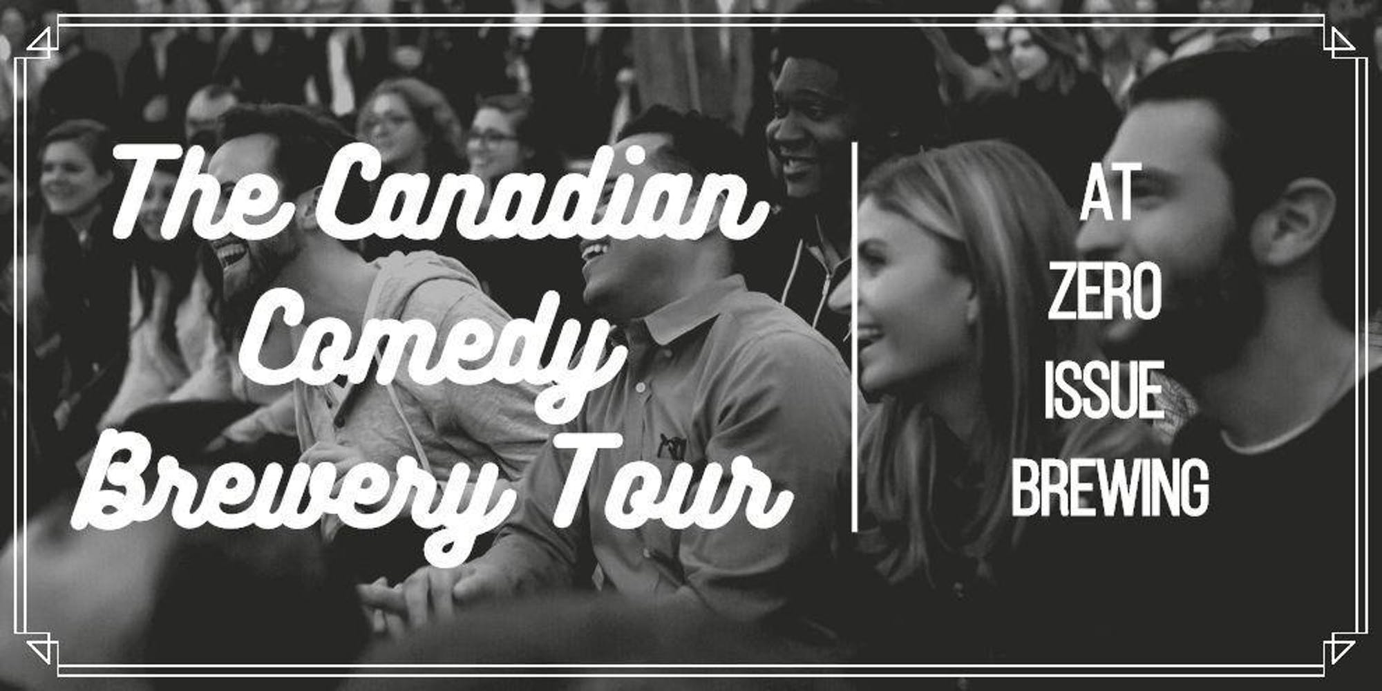 The Canadian Comedy Brewery Tour @ Zero Issue Brewing Co.