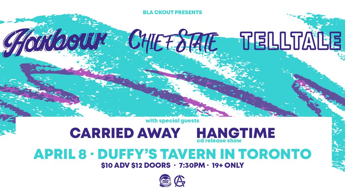 Harbour · Chief State · Carried Away & more - April 8 in Toronto