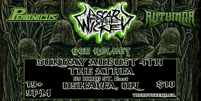 A Scar For The Wicked, Peronicus, Autumna, God Helmet Live @ The Atria Oshawa ON