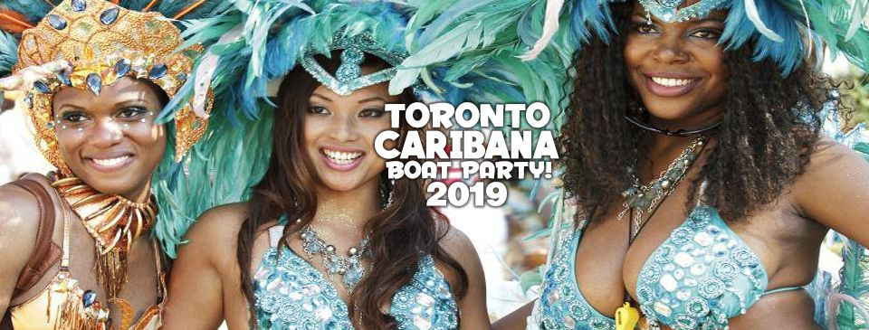 TORONTO CARIBANA BOAT PARTY 2019 | SATURDAY AUG 3RD (OFFICIAL PAGE)