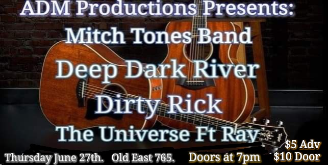 Mitch Tones Band-Dirty Rick-Deep Dark River-The Universe Ft Ray