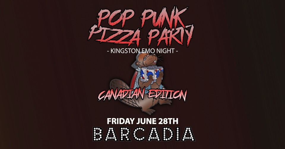 Pop Punk Pizza Party (Kingston Emo Night) - Canadian Edition