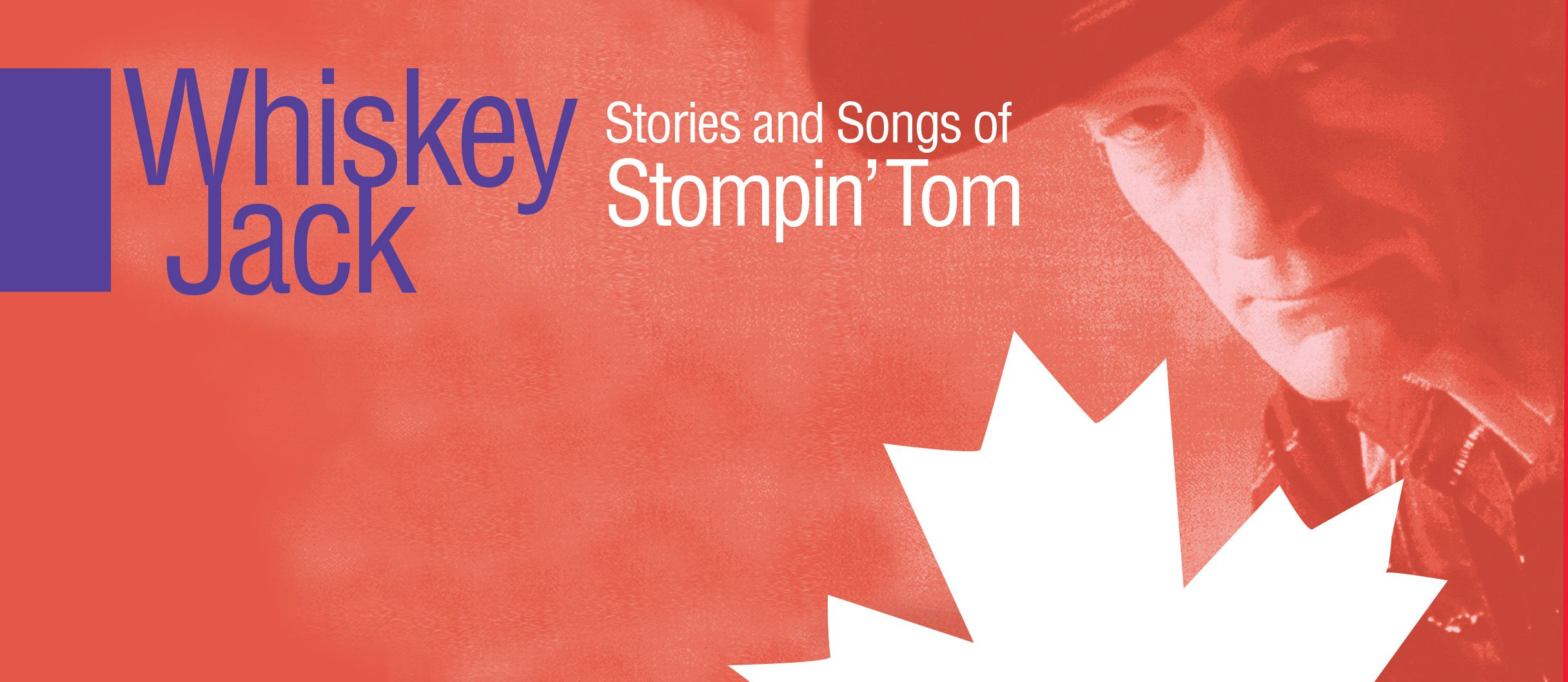 Stories & Songs of Stompin' Tom featuring Whiskey Jack and guests