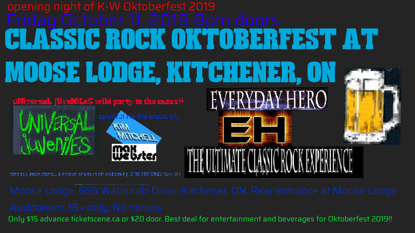 K-W OKTOBERFEST with UNIVERSAL JUVENILES Kim Mitchell/Max Webster tribute and EVERYDAY HERO ultimate classic rock experience