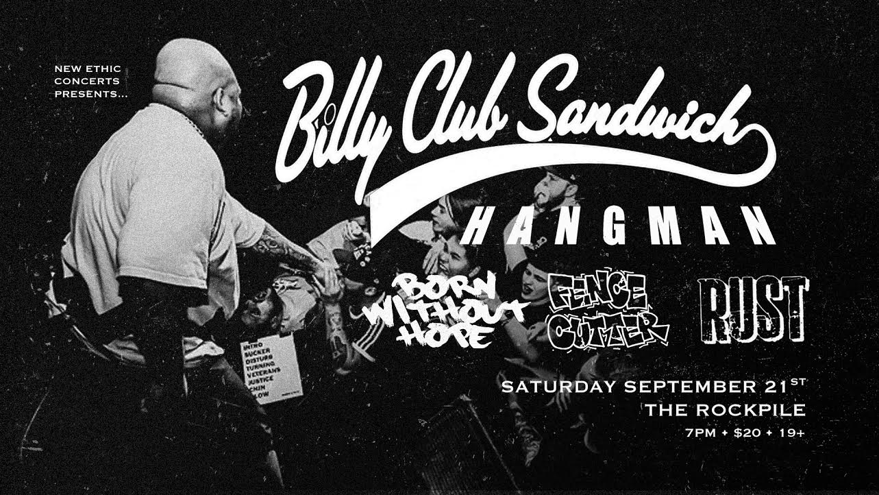 Billy Club Sandwich, Hangman, Born Without Hope, Fencecutter + More