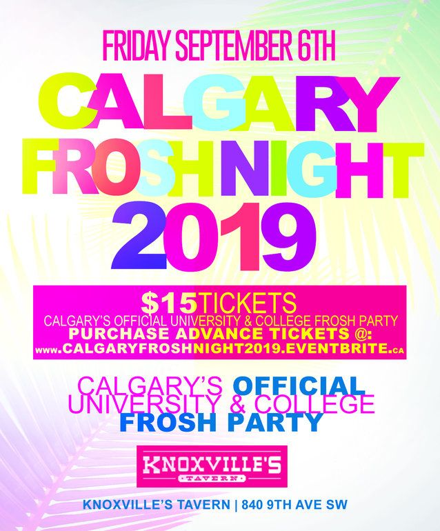CALGARY FROSH NIGHT 2019 @ KNOXVILLE'S TAVERN | OFFICIAL MEGA PARTY!