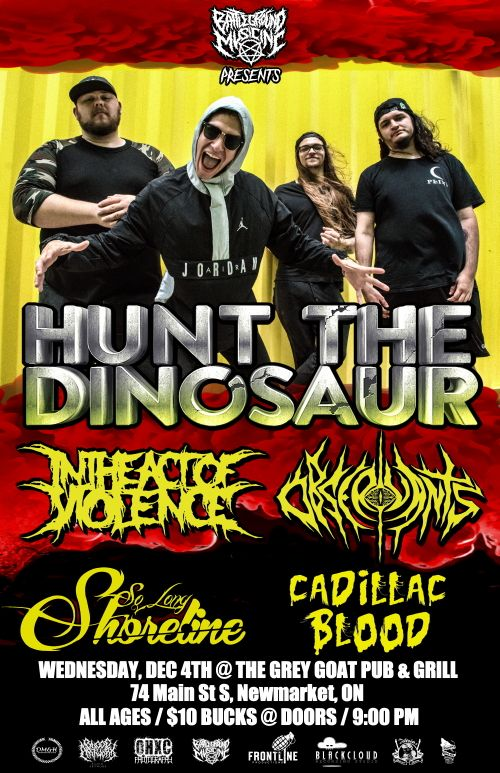 HUNT THE DINOSAUR, IN THE ACT OF VIOLENCE, OBSERVANTS, CADILLAC BLOOD & SO LONG SHORTLINE