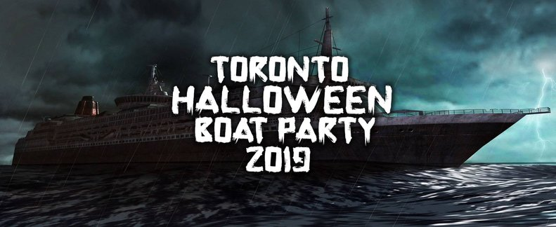 TORONTO HALLOWEEN BOAT PARTY 2019 | WEDNESDAY OCT 31ST (OFFICIAL PAGE)