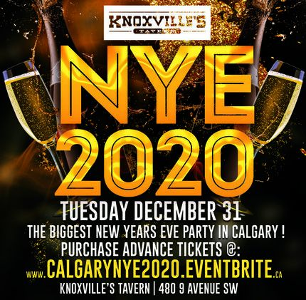 CALGARY NYE 2020 @ KNOXVILLE'S TAVERN | THE BIGGEST NEW YEARS EVE PARTY IN CALGARY!