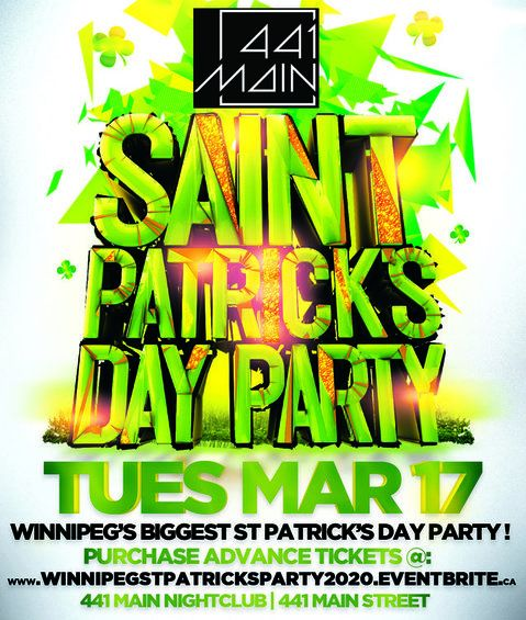 WINNIPEG ST PATRICK'S PARTY 2020 @ 441 MAIN NIGHTCLUB | OFFICIAL MEGA PARTY!