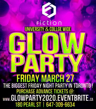 GLOW PARTY @ FICTION NIGHTCLUB | FRIDAY MARCH 27TH