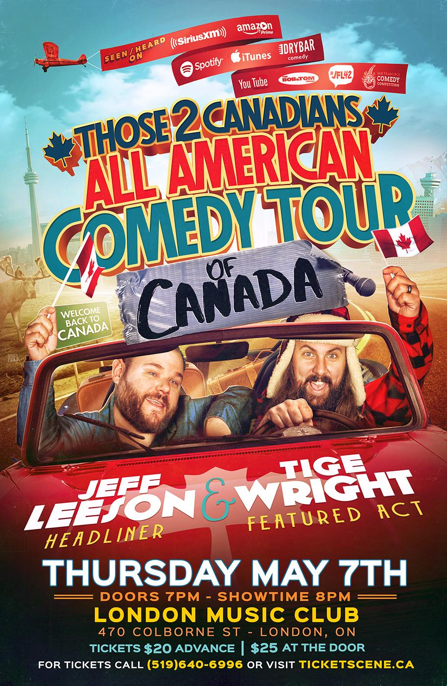 THOSE 2 CANADIANS ALL AMERICAN COMEDY TOUR OF CANADA - Jeff Leeson / Tige Wright