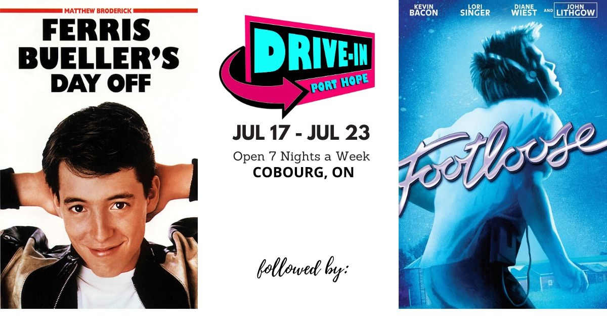 Port Hope Drive-In Presents Ferris Bueller's Day Off followed by Footloose