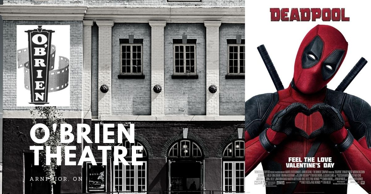 Deadpool  (Matinee) @ O'Brien Theatre in Arnprior