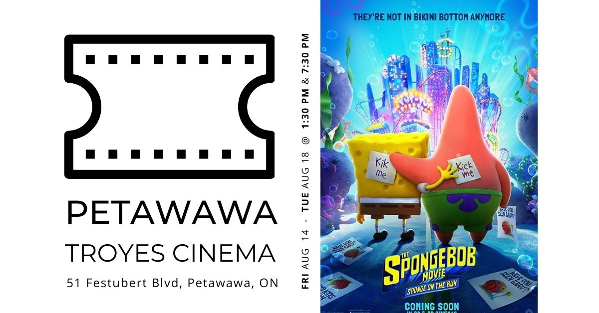 SpongeBob: The Sponge on the Run @ Troyes Cinema in Petawawa
