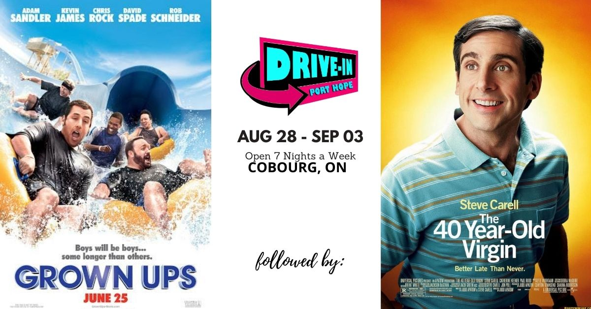 Port Hope Drive-In Presents Grown Ups followed by 40 Year Old Virgin