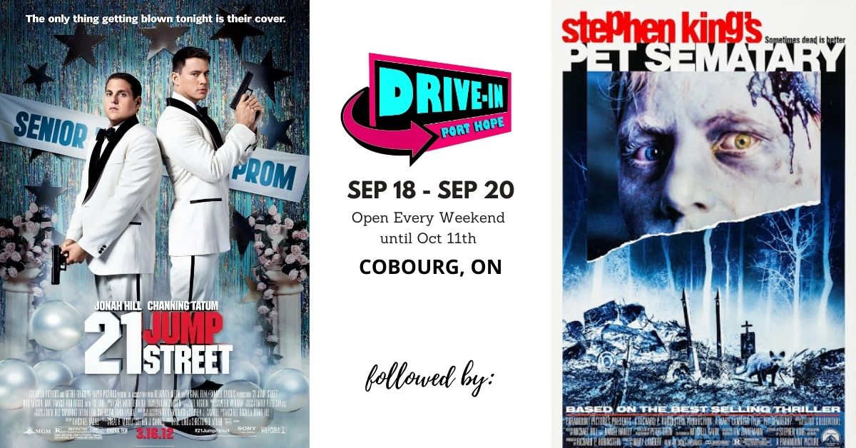 Port Hope Drive-In features: 21 Jump Street (18A) followed by Pet Sematary (18A)