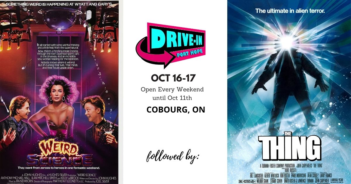 Port Hope Drive-In features: Weird Science (14A) followed by The Thing (18A)